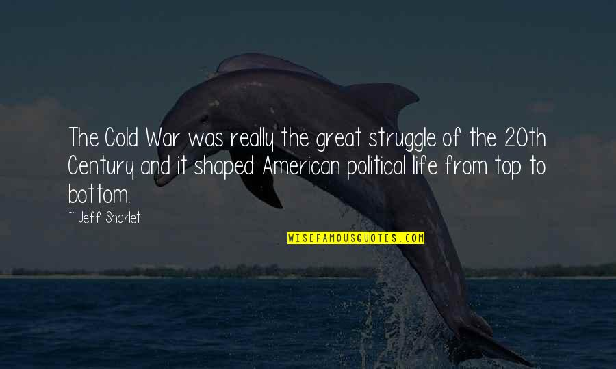 Life Of Struggle Quotes By Jeff Sharlet: The Cold War was really the great struggle