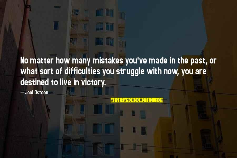 Life Of Struggle Quotes By Joel Osteen: No matter how many mistakes you've made in