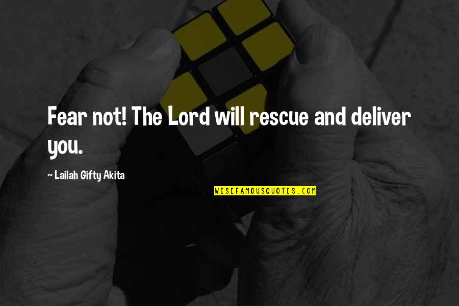 Life Of Struggle Quotes By Lailah Gifty Akita: Fear not! The Lord will rescue and deliver