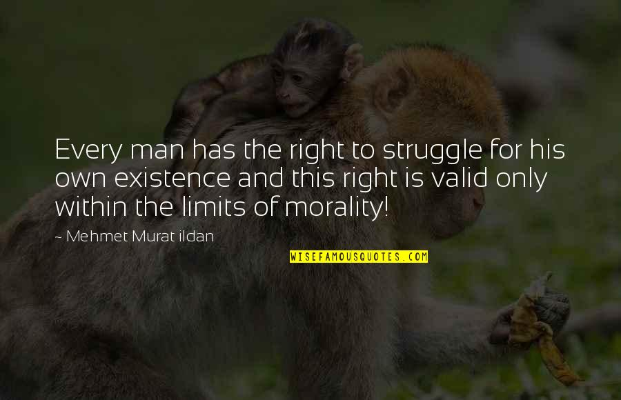 Life Of Struggle Quotes By Mehmet Murat Ildan: Every man has the right to struggle for