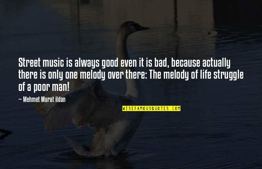 Life Of Struggle Quotes By Mehmet Murat Ildan: Street music is always good even it is