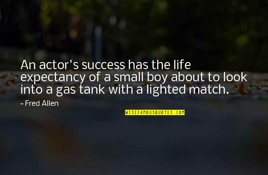 Life Of Success Quotes By Fred Allen: An actor's success has the life expectancy of