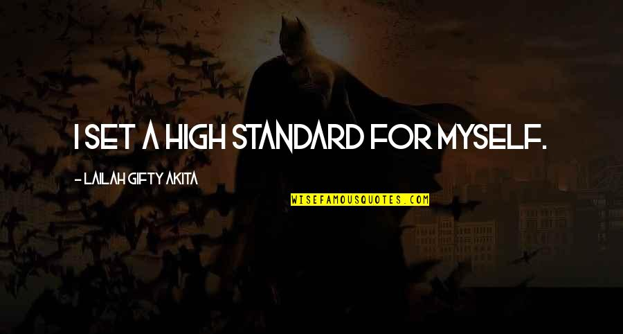 Life Of Success Quotes By Lailah Gifty Akita: I set a high standard for myself.
