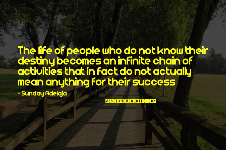 Life Of Success Quotes By Sunday Adelaja: The life of people who do not know