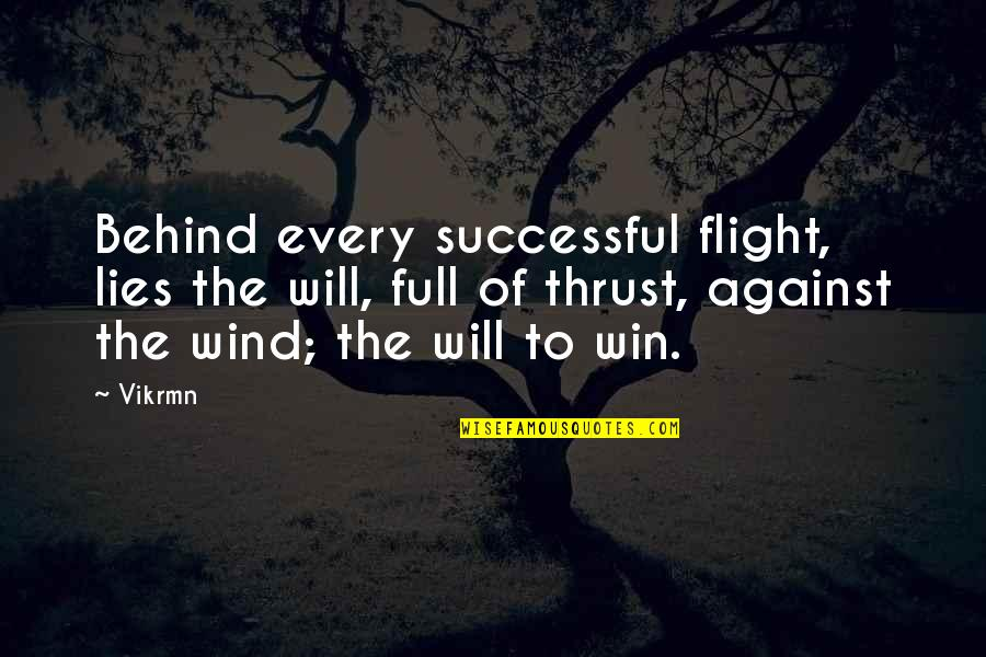 Life Of Success Quotes By Vikrmn: Behind every successful flight, lies the will, full