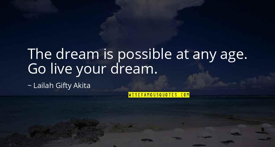 Life Old Age Quotes By Lailah Gifty Akita: The dream is possible at any age. Go