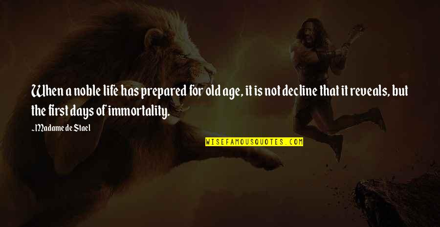 Life Old Age Quotes By Madame De Stael: When a noble life has prepared for old