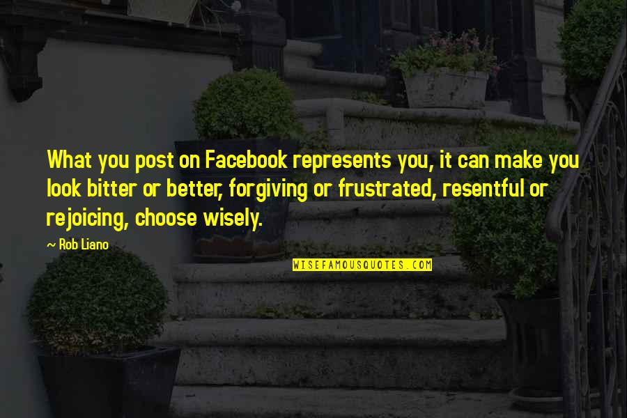 Life On Facebook Quotes By Rob Liano: What you post on Facebook represents you, it