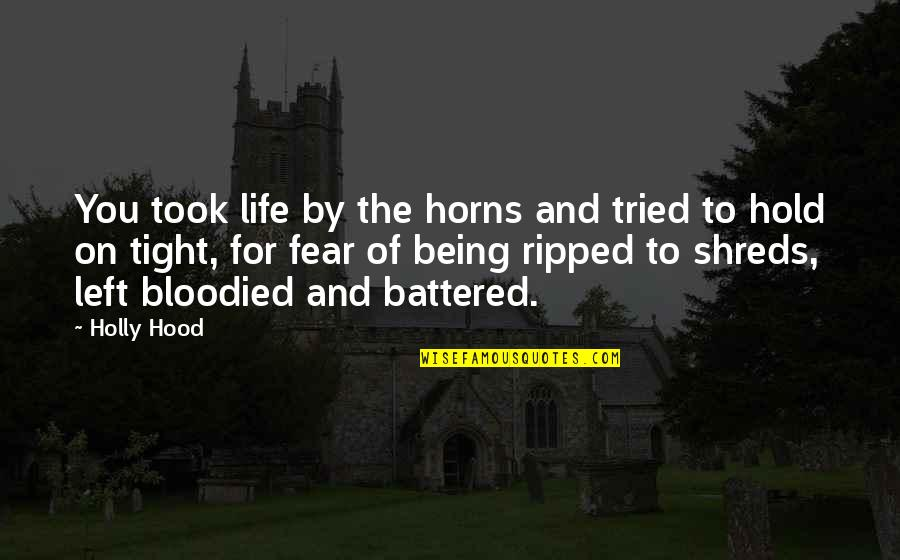 Life On Hold Quotes By Holly Hood: You took life by the horns and tried