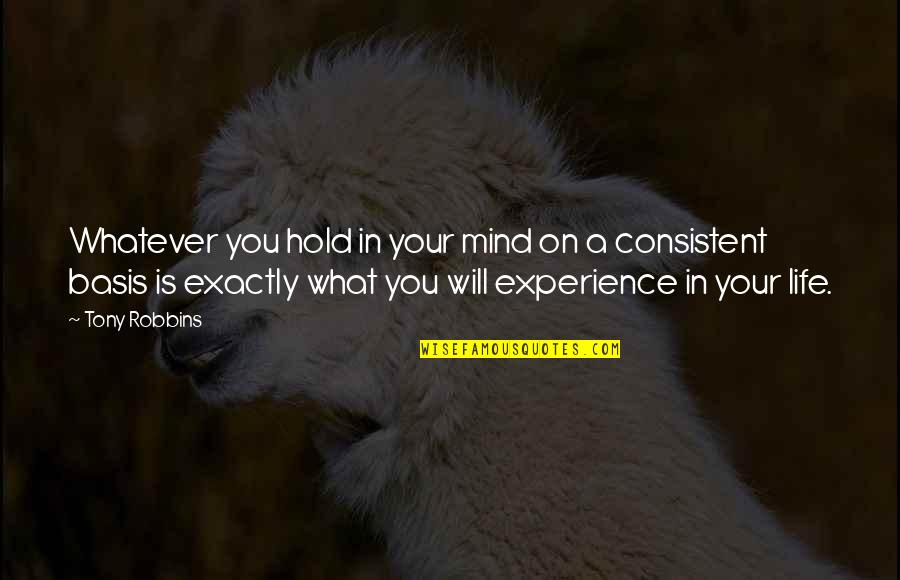 Life On Hold Quotes By Tony Robbins: Whatever you hold in your mind on a