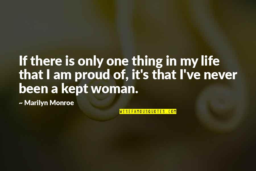 Life Only Quotes By Marilyn Monroe: If there is only one thing in my