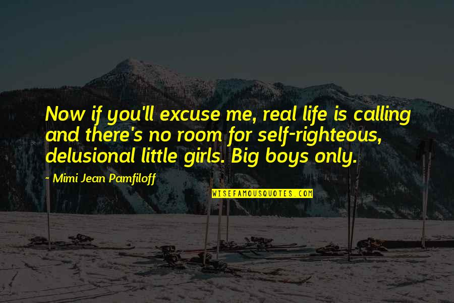 Life Only Quotes By Mimi Jean Pamfiloff: Now if you'll excuse me, real life is