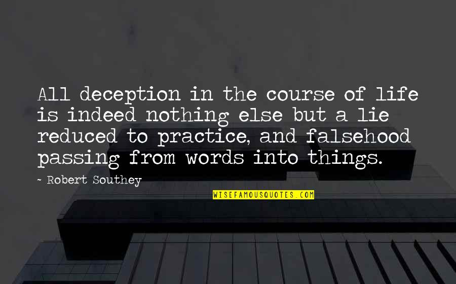 Life Passing You By Quotes By Robert Southey: All deception in the course of life is