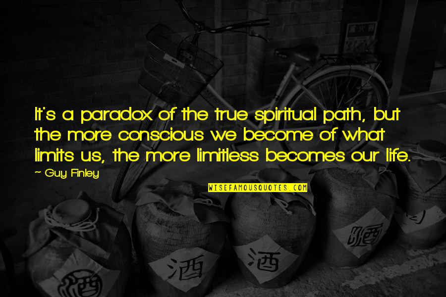 Life Path 7 Quotes By Guy Finley: It's a paradox of the true spiritual path,