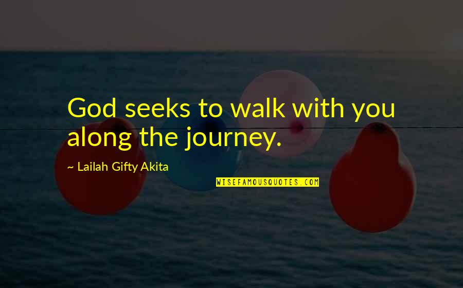 Life Path 7 Quotes By Lailah Gifty Akita: God seeks to walk with you along the