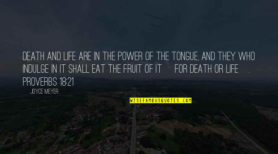 Life Proverbs Quotes By Joyce Meyer: Death and life are in the power of