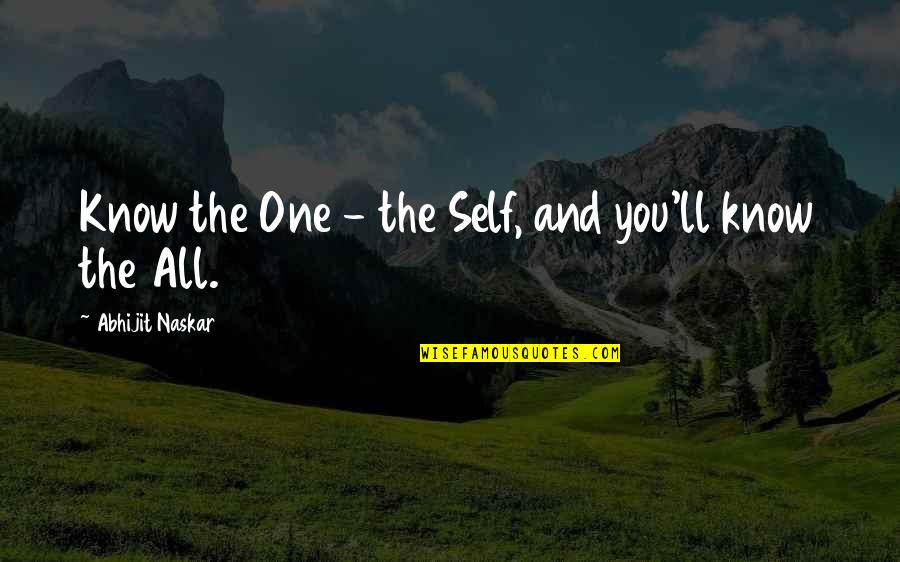 Life Quotations Quotes By Abhijit Naskar: Know the One - the Self, and you'll