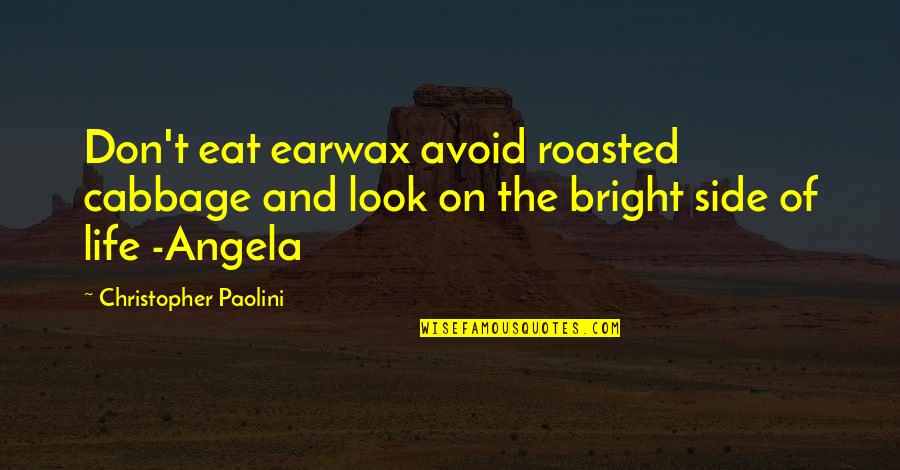 Life Quotations Quotes By Christopher Paolini: Don't eat earwax avoid roasted cabbage and look