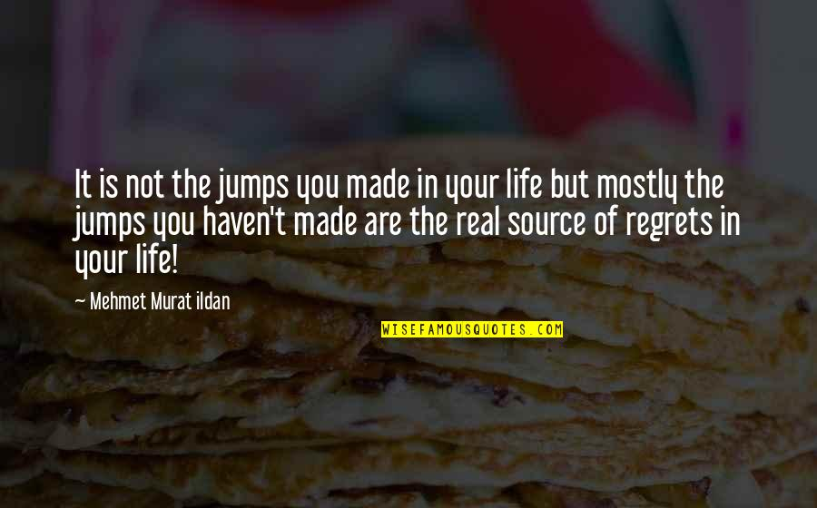 Life Quotations Quotes By Mehmet Murat Ildan: It is not the jumps you made in