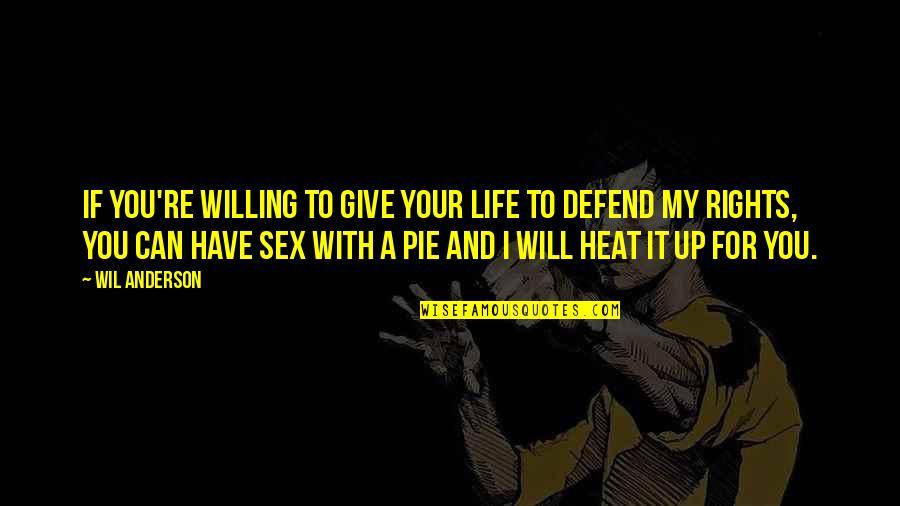 Life Re-evaluation Quotes By Wil Anderson: If you're willing to give your life to