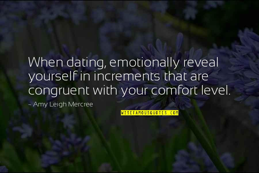 Life Reveal Quotes By Amy Leigh Mercree: When dating, emotionally reveal yourself in increments that