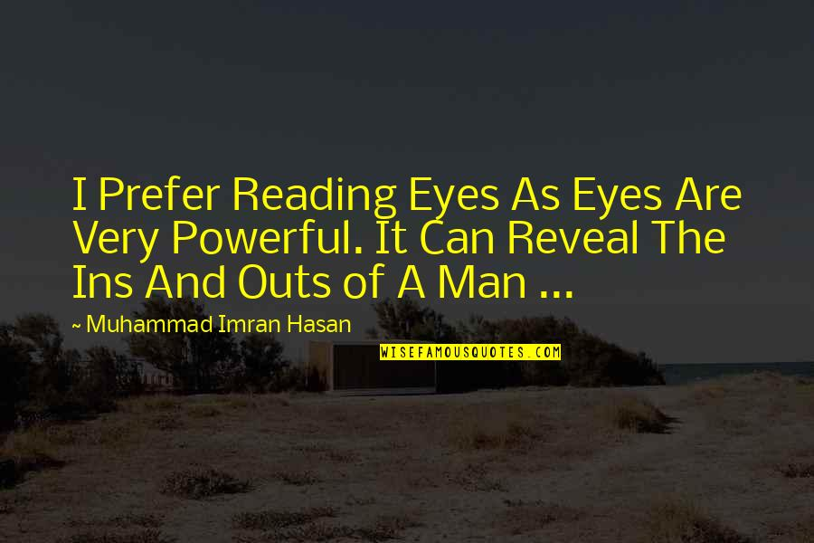 Life Reveal Quotes By Muhammad Imran Hasan: I Prefer Reading Eyes As Eyes Are Very