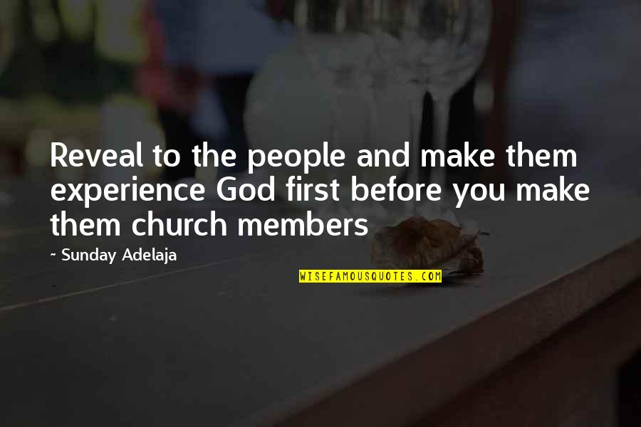 Life Reveal Quotes By Sunday Adelaja: Reveal to the people and make them experience