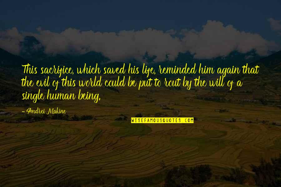 Life Sacrifice Quotes By Andrei Makine: This sacrifice, which saved his life, reminded him