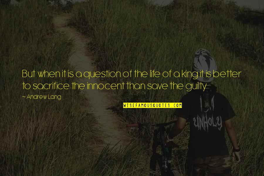 Life Sacrifice Quotes By Andrew Lang: But when it is a question of the