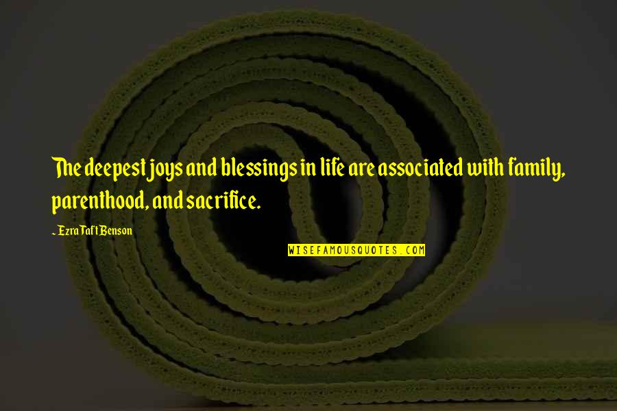 Life Sacrifice Quotes By Ezra Taft Benson: The deepest joys and blessings in life are