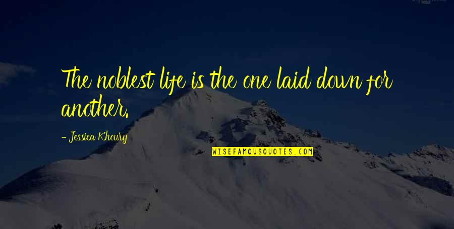 Life Sacrifice Quotes By Jessica Khoury: The noblest life is the one laid down