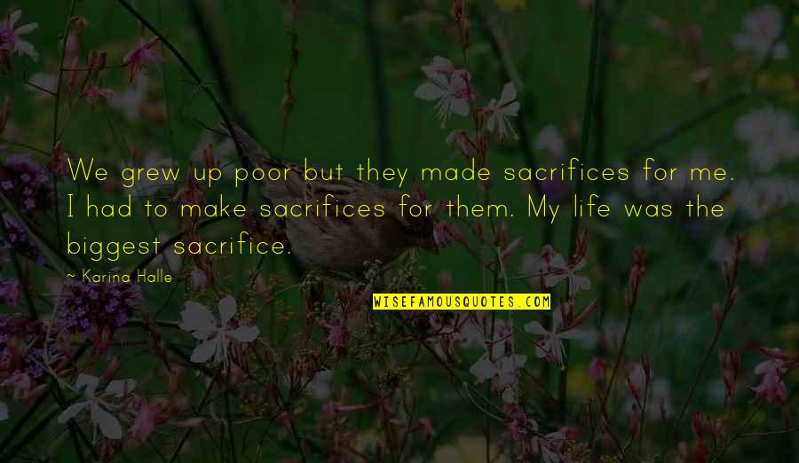 Life Sacrifice Quotes By Karina Halle: We grew up poor but they made sacrifices
