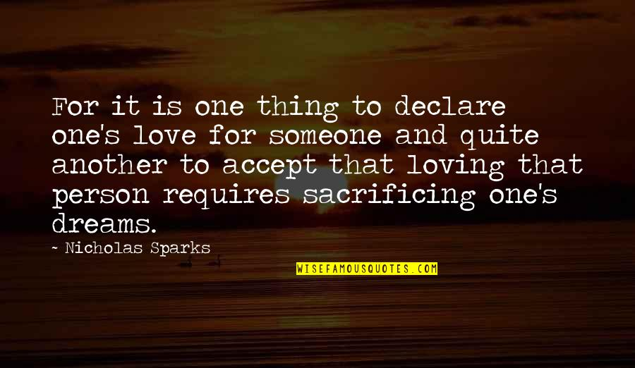 Life Sacrifice Quotes By Nicholas Sparks: For it is one thing to declare one's