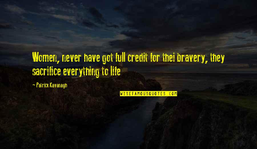 Life Sacrifice Quotes By Patrick Kavanagh: Women, never have got full credit for thei