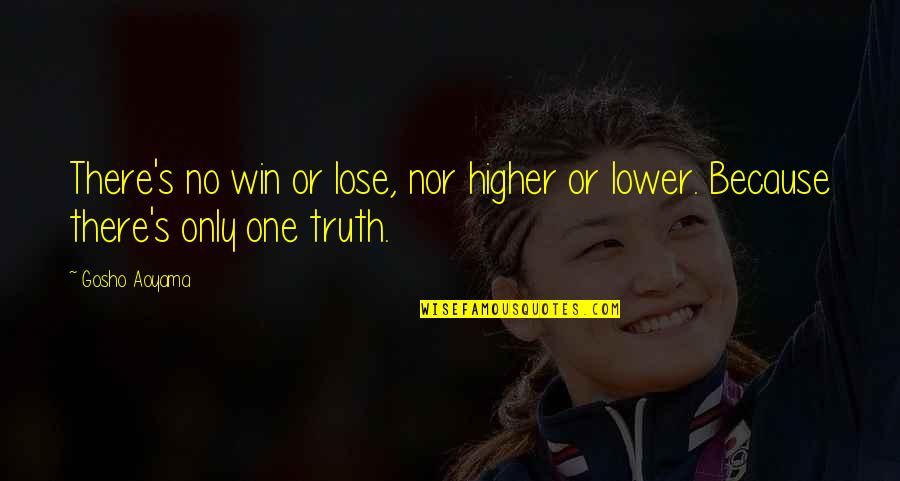 Life Scrapbook Quotes By Gosho Aoyama: There's no win or lose, nor higher or