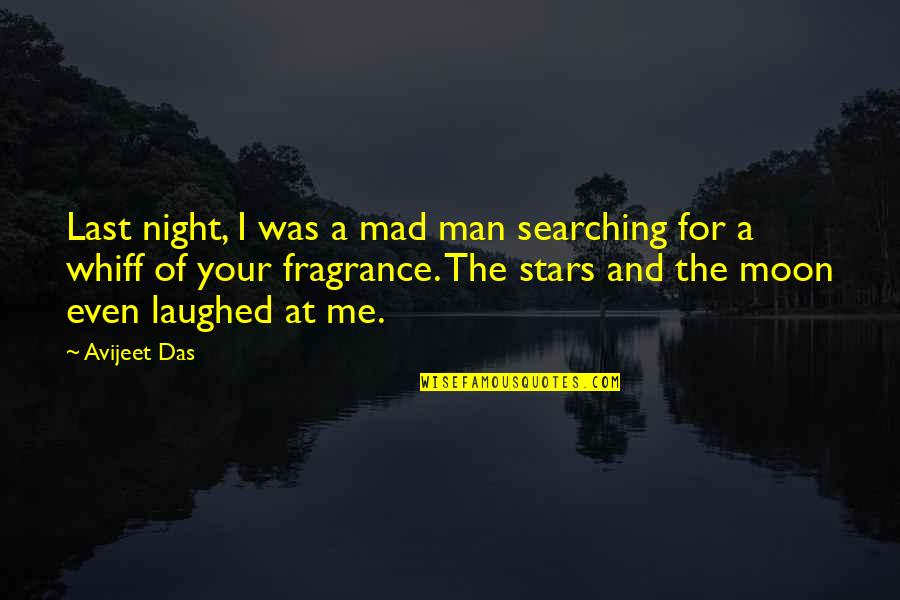 Life Searching Quotes By Avijeet Das: Last night, I was a mad man searching
