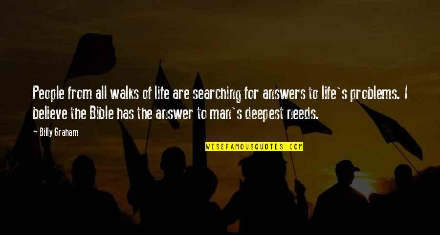 Life Searching Quotes By Billy Graham: People from all walks of life are searching