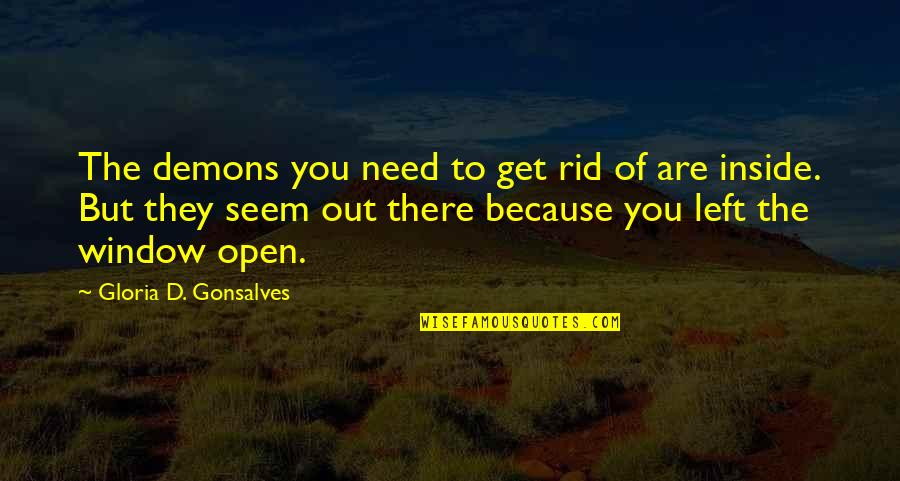 Life Searching Quotes By Gloria D. Gonsalves: The demons you need to get rid of