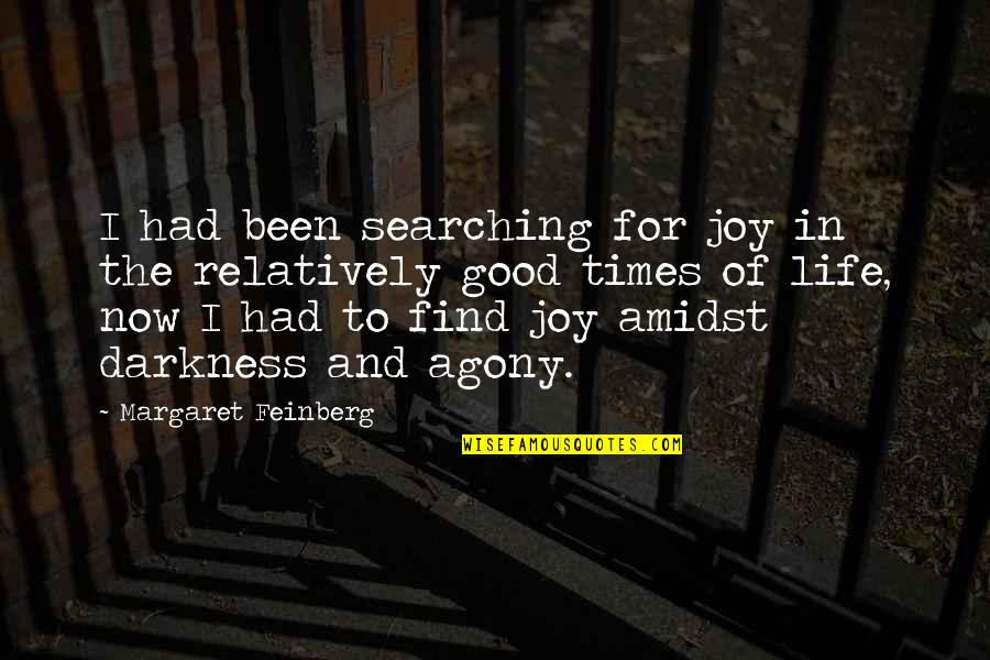 Life Searching Quotes By Margaret Feinberg: I had been searching for joy in the