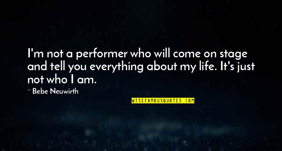Life Stage Quotes By Bebe Neuwirth: I'm not a performer who will come on