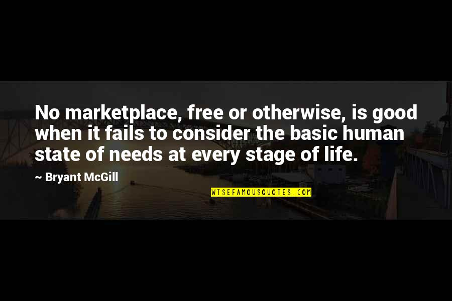 Life Stage Quotes By Bryant McGill: No marketplace, free or otherwise, is good when