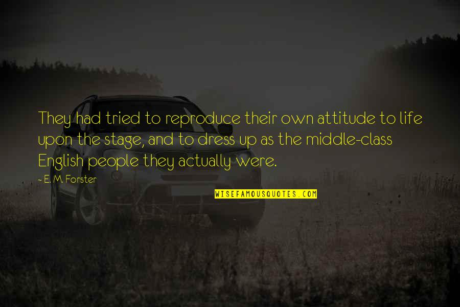 Life Stage Quotes By E. M. Forster: They had tried to reproduce their own attitude