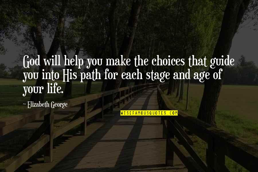Life Stage Quotes By Elizabeth George: God will help you make the choices that