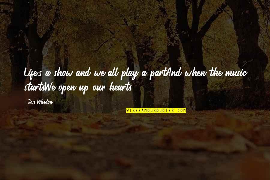 Life Stage Quotes By Joss Whedon: Life's a show and we all play a