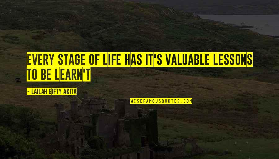 Life Stage Quotes By Lailah Gifty Akita: Every stage of life has it's valuable lessons