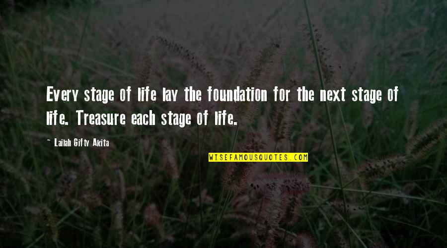 Life Stage Quotes By Lailah Gifty Akita: Every stage of life lay the foundation for