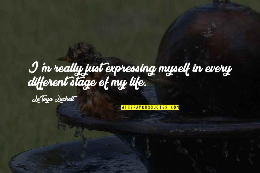 Life Stage Quotes By LeToya Luckett: I'm really just expressing myself in every different