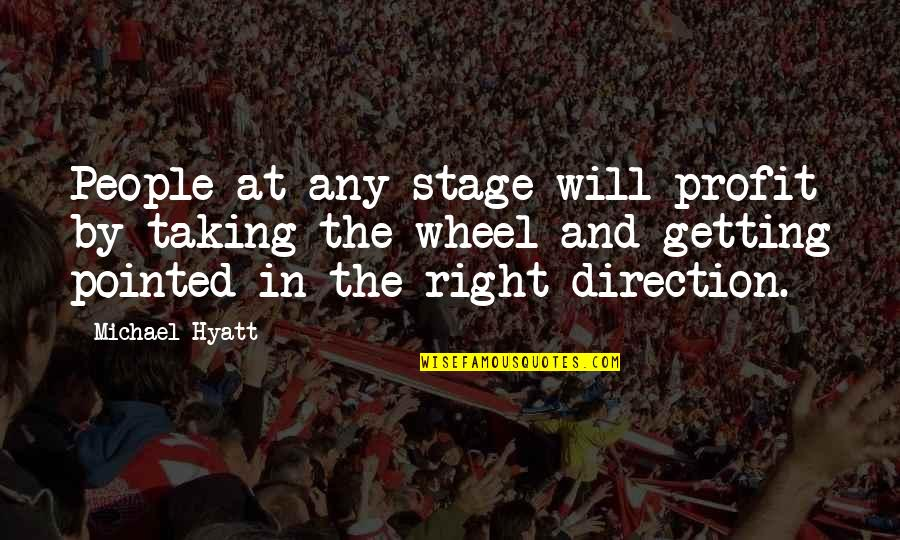 Life Stage Quotes By Michael Hyatt: People at any stage will profit by taking