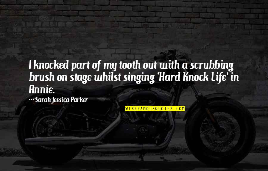 Life Stage Quotes By Sarah Jessica Parker: I knocked part of my tooth out with