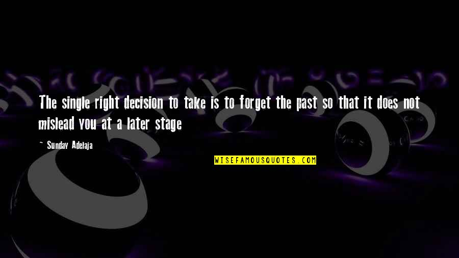Life Stage Quotes By Sunday Adelaja: The single right decision to take is to